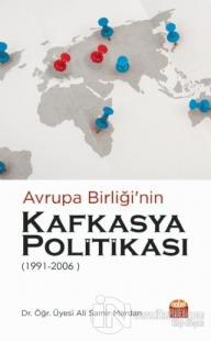 Avrupa Birliği'nin Kafkasya Politikası 1991 - 2006