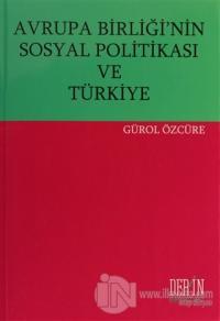 Avrupa Birliği'nin Sosyal Politikası ve Türkiye %15 indirimli Gürol Öz