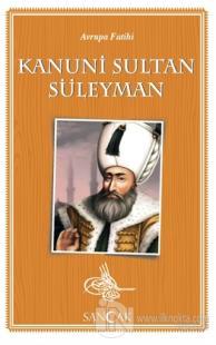 Avrupa Fatihi Kanuni Sultan Süleyman