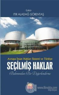 Avrupa İnsan Hakları Sistemi ve Türkiye Seçilmiş Haklar Bakımından Bir Değerlendirme