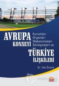 Avrupa Konseyi Kurumları Organları Mekanizmaları Sözleşmeleri ve Türki