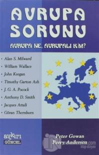 Avrupa Sorunu Avrupa Ne, Avrupalı Kim? %10 indirimli Perry Anderson