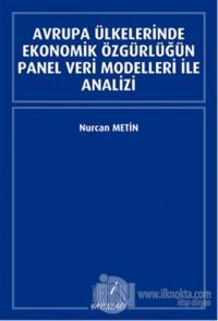 Avrupa Ülkelerinde Ekonomik Özgürlüğün Panel Veri Modelleri İle Analiz