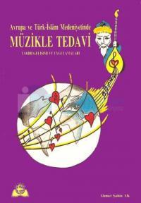 Avrupa ve Türk-İslam MedeniyetindeMüzikle Tedavi(Tarihi Gelişimi ve Uygulamaları)