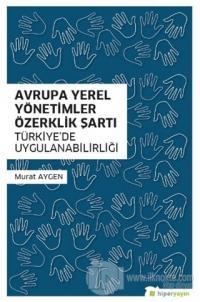 Avrupa Yerel Yönetimler Özerklik Şartı Türkiye'de Uygulanabilirliği