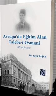 Avrupa'da Eğitim Alan Talebe-i Osmani (XX.yy. Başları)