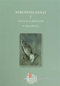 Avrupa'da Sanat 1: Ortaçağ ve Rönesans