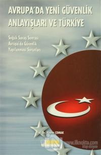 Avrupa'da Yeni Güvenlik Anlayışları Ve Türkiye