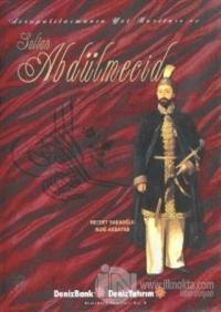 Avrupalılaşmanın Yol Haritası ve Sultan Abdülmecid (Ciltli)