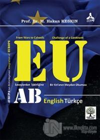 Avrupa'nın Bütünleşmesi ve Avrupa Birliği (Savaşlardan İşbirliğine: Bir Kıt'anın Meydan Okuması) (Ciltli)