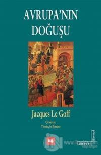 Avrupa'nın Doğuşu %15 indirimli Jacques Le Goff