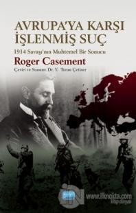 Avrupa'ya Karşı İşlenmiş Suç Roger Casement