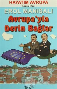Avrupa'yla Derin Bağlar  Hayatım Avrupa Beşinci Kitap