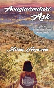 Avuçlarımdaki Aşk Mehtap Avşaroğlu