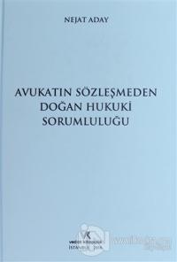 Avukatın Sözleşmeden Doğan Hukuki Sorumluluğu (Ciltli)
