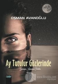 Ay Tutulur Gözlerinde Osman Avanoğlu