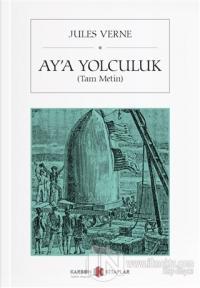 Ay'a Yolculuk (Tam Metin)