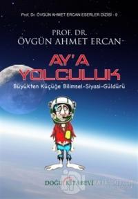 Ay'a Yolculuk Övgün Ahmet Ercan