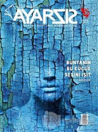 Ayarsız Aylık Fikir, Kültür, Sanat ve Edebiyat Dergisi Sayı: 35 - Ocak 2019
