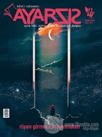 Ayarsız Aylık Fikir Kültür Sanat ve Edebiyat Dergisi Sayı: 41 Temmuz 2019