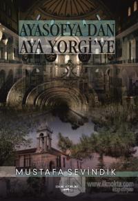 Ayasofya'dan Aya Yorgi'ye