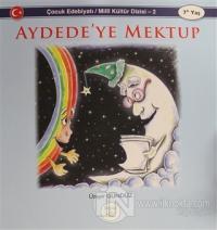 Aydede'ye Mektup - Çocuk Edebiyatı  /Milli Kültür Dizisi 2