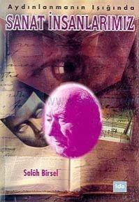 Aydınlanmanın Işığında Sanat İnsanlarımız 2 - Salah Birsel / Hayatı, Eserleri, Sanat Yaşamı