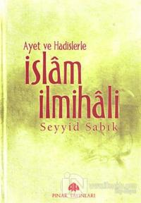 Ayet ve Hadislerle İslam İlmihali (Ciltli)