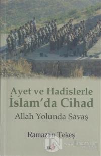Ayet ve Hadislerle İslam'da Cihad