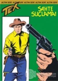 Aylık Altın Seri Tex Sayı: 37 Sahte Suçlama