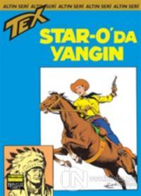 Aylık Altın Seri Tex Sayı: 42 Star-O'da Yangın