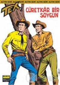 Aylık Altın Seri Tex Sayı: 44 Cüretkar Bir Soygun