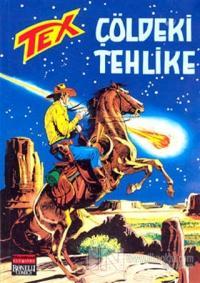 Aylık Tex Sayı: 21 Çöldeki Tehlike