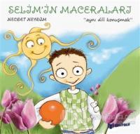Aynı Dili Konuşmak - Selim'in Maceraları