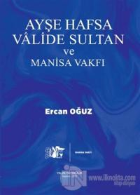 Ayşe Hafsa Valide Sultan ve Manisa Vakfı