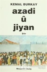 Azadi u Jiyan / Özgürlük ve Yaşam