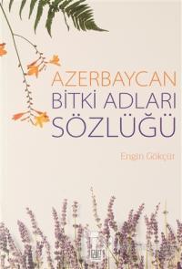 Azerbaycan Bitki Adları Sözlüğü Engin Gökçür