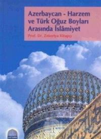 Azerbaycan-Harzem ve Türk Oğuz Boyları Arasında İslamiyet