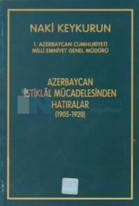 Azerbaycan İstiklal Mücadelesinden Hatıralar (1905 - 1920)
