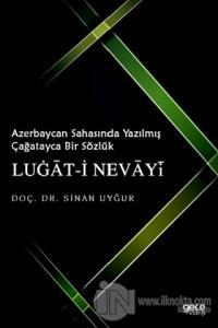 Azerbaycan Sahasında Yazılmış Çağatayca Bir Sözlük Lugat-i Nevayi