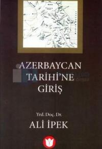 Azerbaycan Tarihine Giriş %15 indirimli Ali İpek
