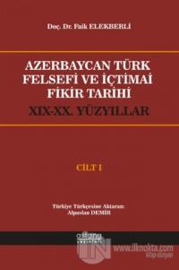 Azerbaycan Türk Felsefi ve İçtimai Fikir Tarihi Cilt 1