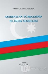 Azerbaycan Türkçesinin Biçimlik Sesbilgisi (Ciltli)