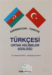 Azerbaycan - Türkiye Türkçesi Ortak Kelimeler Sözlüğü