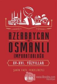 Azerbaycan ve Osmanlı İmparatorluğu