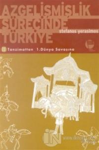 Azgelişmişlik Sürecinde Türkiye 2. Tanzimattan 1. Dünya Savaşına