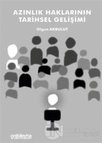 Azınlık Haklarının Tarihsel Gelişimi Olgun Akbulut