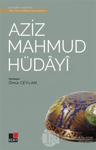 Aziz Mahmud Hüdayi - Türk Tasavvuf Edebiyatı'ndan Seçmeler 4