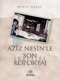 Aziz Nesin'le Son Röportaj