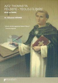 Aziz Thomas'ta Felsefe - Teoloji İlişkisiBilgi ve İnanç